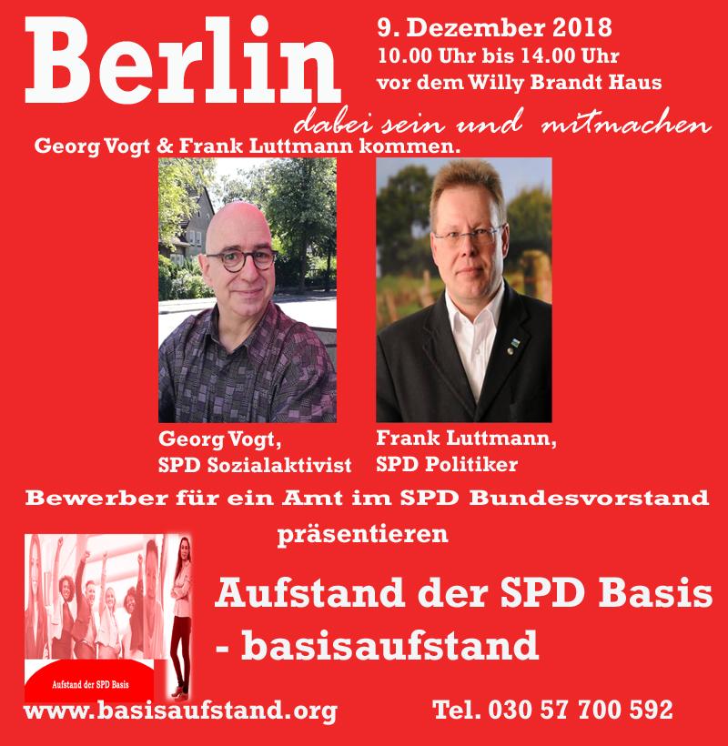 Aufstand der SPD Basis mit Frank Luttmann und Georg Vogt am 9. Dezember 2018 in Berlin