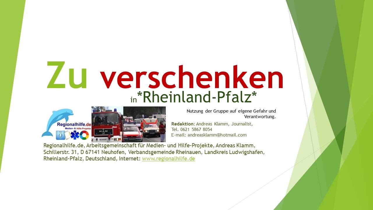 Zu verschenken in Rheinland-Pfalz