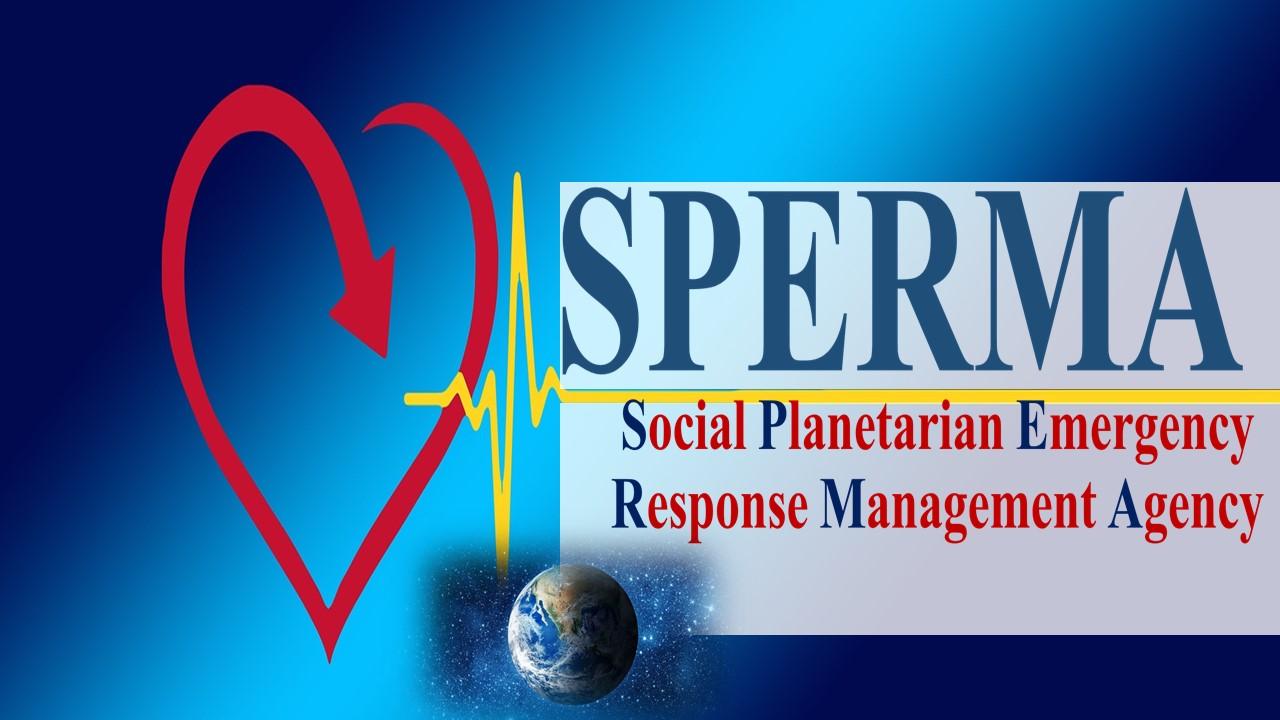 Aufgrund zahlreicher Notfälle und Notlagen: SPERMA Social Planetarian Emergency Response Management Agency wird soziale Konzepte und Nothilfe-Pläne vorstellen